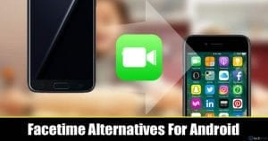 Best Facetime Alternatives For Android in 2021