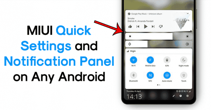 How To Get MIUI Quick Settings & Notification Panel On Any Android
