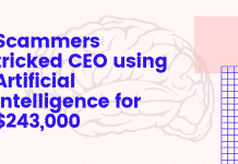 Scammers tricked A CEO for $243,000 using AI voice re-generator