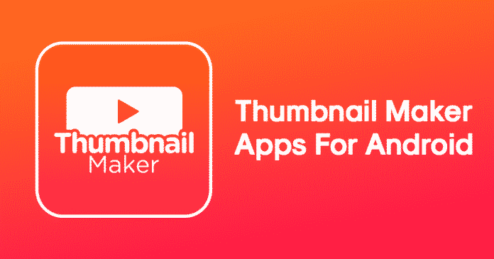 Top 5 Best Android Thumbnail Maker Apps 2019