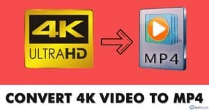 How to Convert 4K Video to MP4 - Best Video Converters in 2021