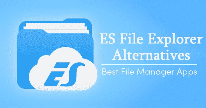 Top 10 Best ES File Explorer Alternatives 2019