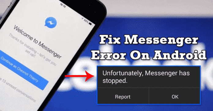 How To Fix Unfortunately Messenger Has Stopped Android error