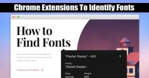 10 Best Chrome Extensions To Identify Fonts in 2021