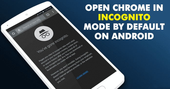 Open Chrome In Incognito Mode By Default On Android