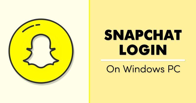 Snapchat Login On PC (Windows & MAC)