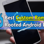 Best Custom ROMs For Your Rooted Android Device in 2020