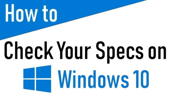 How To Check Your PC's Full Specification On Windows 10