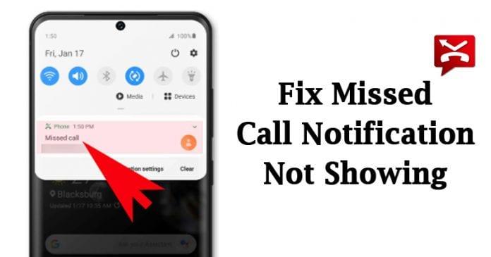 كيفية إصلاح إشعار المكالمة الفائتة لا يظهر في Android
