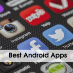 10 Best Android Apps In 2021 Which You Should Have On Your Phone