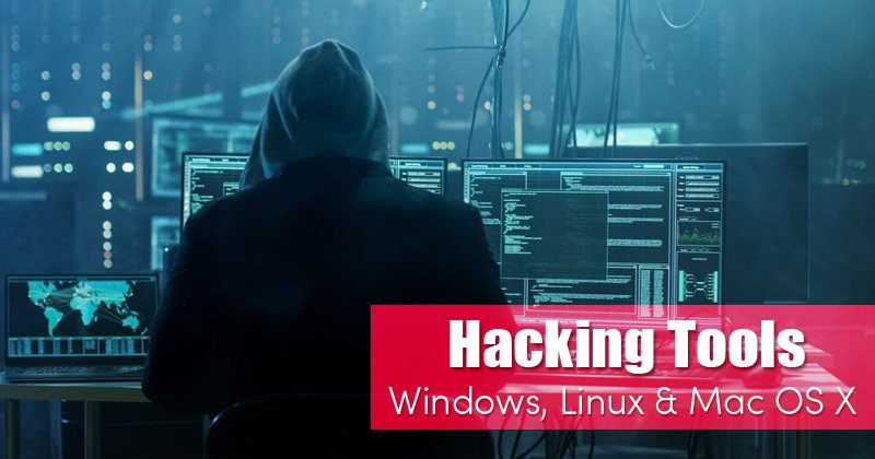 Best Hacking Tools For Windows, Linux, and MAC in 2021