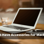 Top 10 Best Must-Have Accessories For MacBook