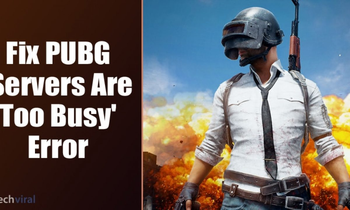 How To Fix Pubg Servers Are Too Busy Error