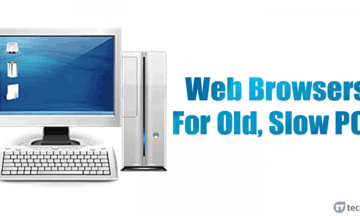 10 Best Browsers For Old Slow Pcs 2020 Edition
