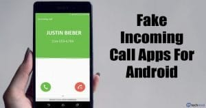 5 Best Fake Incoming Call Apps For Android 2020