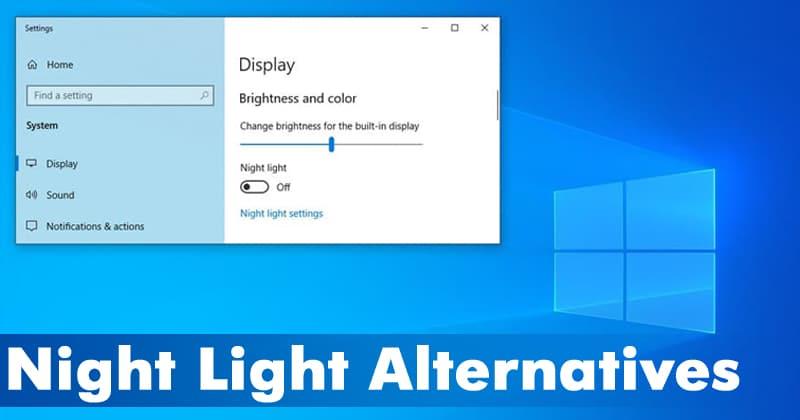 10 Best Windows 10 Night Light Alternatives In 2020