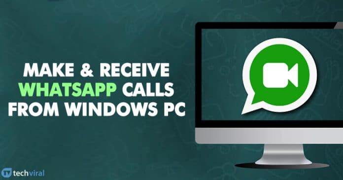 How To Make & Receive WhatsApp Calls From PC