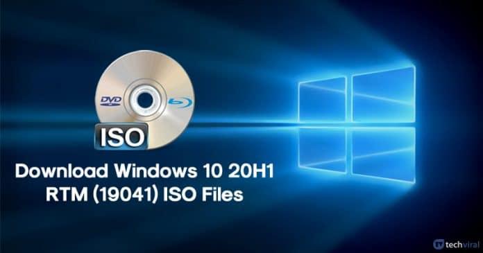 Windows 10 latest 20H1 RTM (19041) ISO Files