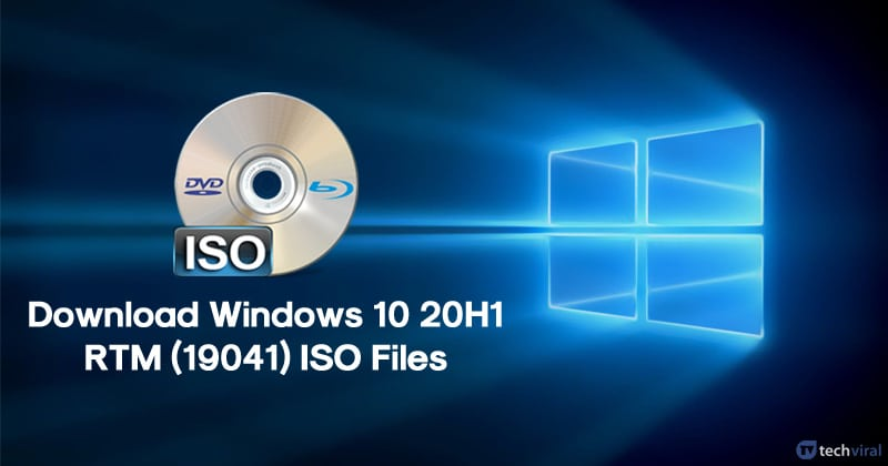 Windows 10 latest 20H1 RTM (19041) ISO Files