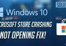 How to Fix Windows 10 Store Crashing Problem