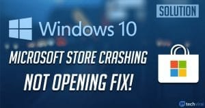 How to Fix Microsoft Store Crashing on Windows 10 Problem