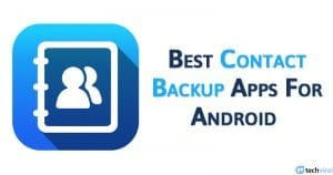 10 Best Free Contact Backup Apps For Android