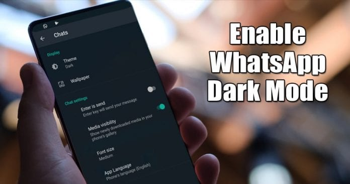 How To Enable Dark Mode In WhatsApp for Android Right Now