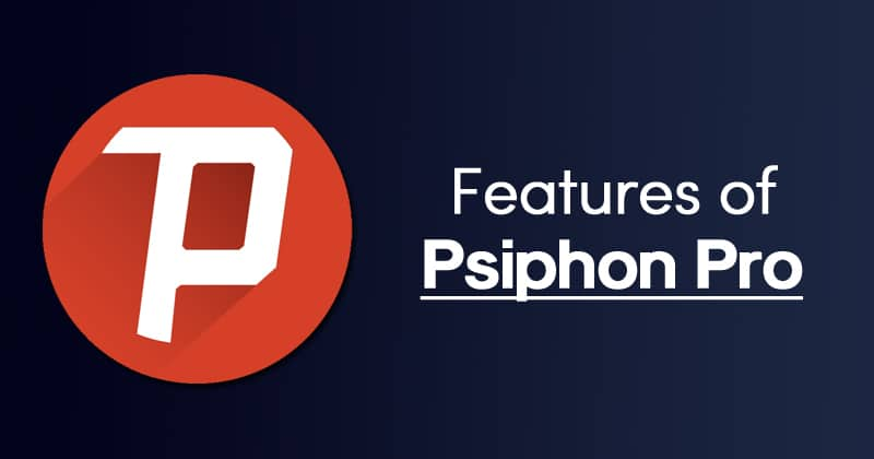 Features of Psiphon Pro