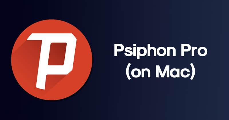 Psiphon Pro on Mac
