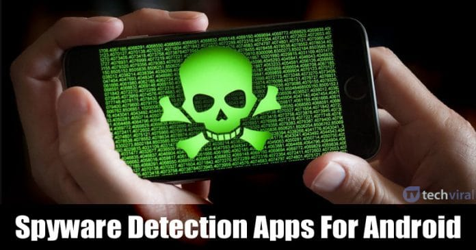 5 Best Free Spyware Detection Apps For Android