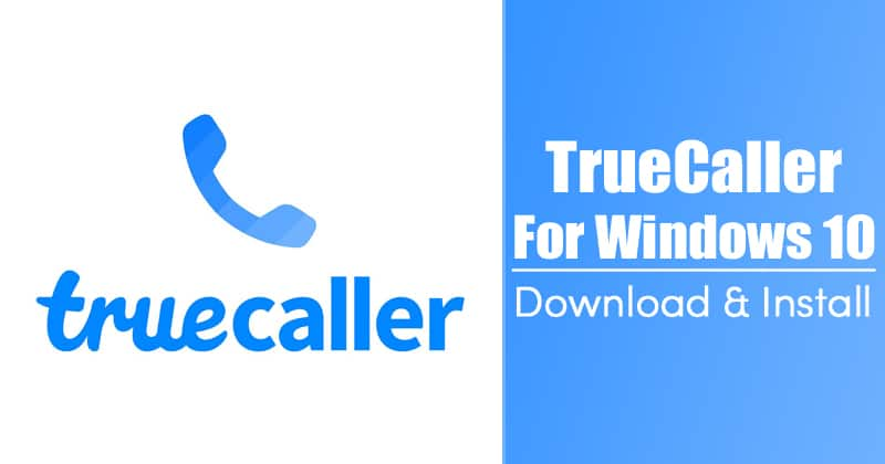 TrueCaller For PC: How To Download & Install on Windows 10