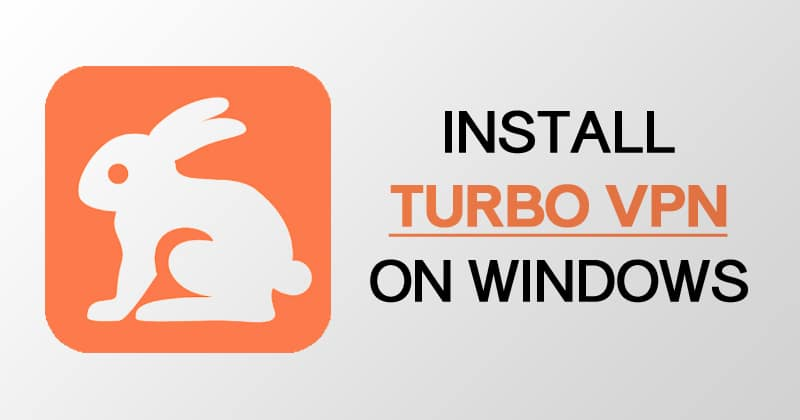 Install Turbo VPN on Windows 10