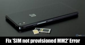 How To Fix 'SIM not provisioned MM2' Error Message