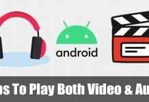 10 Best Media Player Apps To Play Both Video & Audio On Android