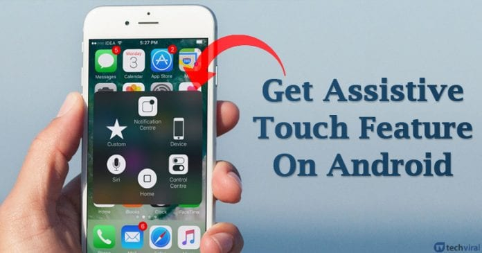 How to get iOS-Type Assistive Touch Feature on Android