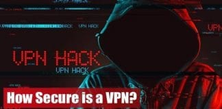 How Secure is a VPN? Here's What You Should Know