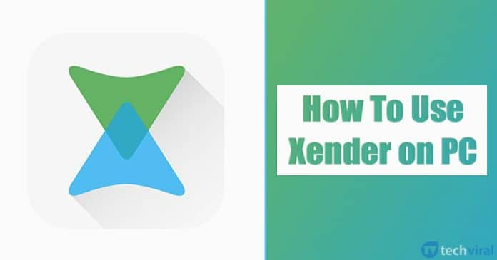 Xender For PC, Run The Android App on Windows 2020