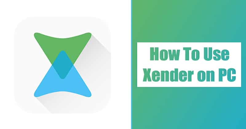 How To Use Xender on PC?