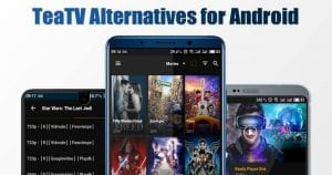 TeaTV Alternatives: Best Android Apps to Watch Movies & TV Shows