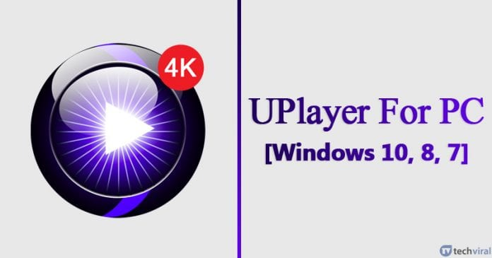 UPlayer For PC [Windows 10, 8, 7] - Install The Media Player App On PC