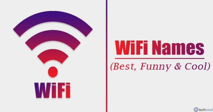 500+ WiFi Names [Latest] - Best, Funny & Cool SSID