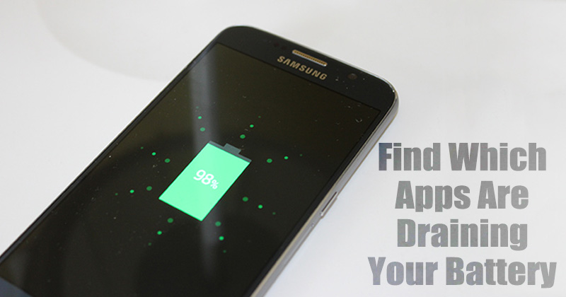How To Find Out Apps That Are Draining Your Android's Battery