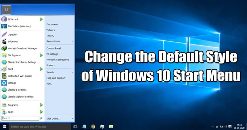 How To Change the Default Style of Windows 10 Start Menu