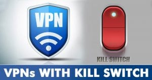 10 Best VPN services with Kill Switch Feature in 2020