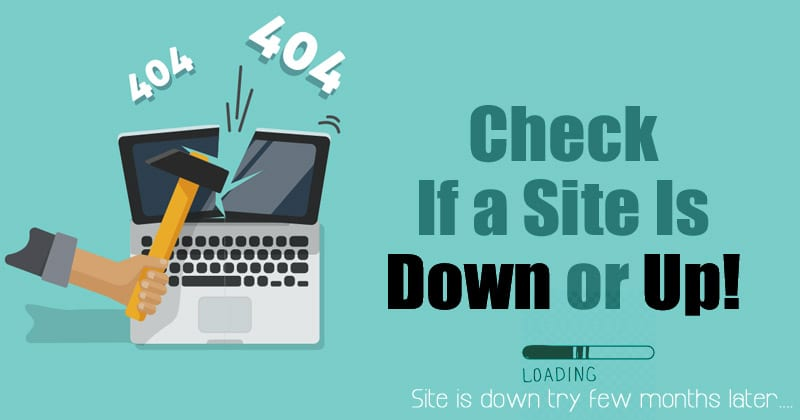 10 Best Online Services To Check If a Site is Down or Up