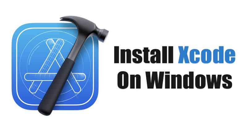 Xcode For Windows - Download & Install Xcode IDE For iOS SDK