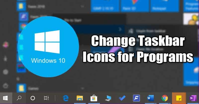 How to Change Taskbar Icons for Programs in Windows 10