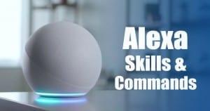 Best Alexa Skills and Commands