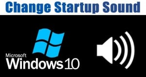 How to Enable & Change Startup Sound in Windows 10