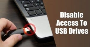 How to Block Access to USB Drives in Windows 10